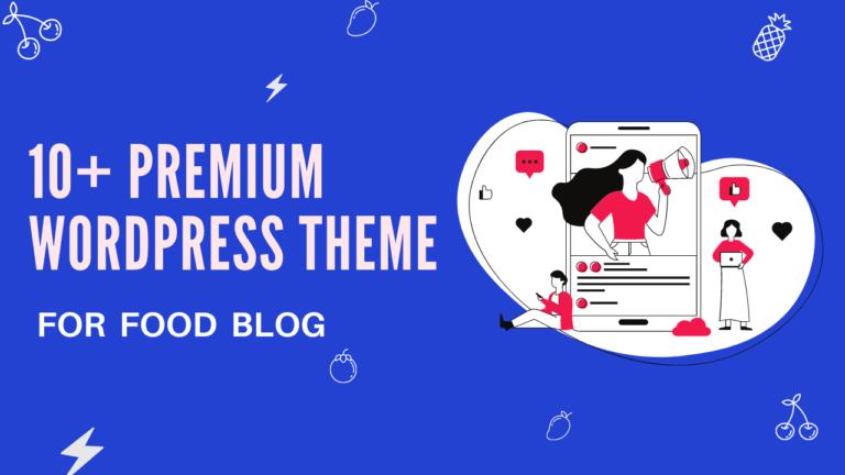 10 Premium WordPress Theme for Food Blog in 2021