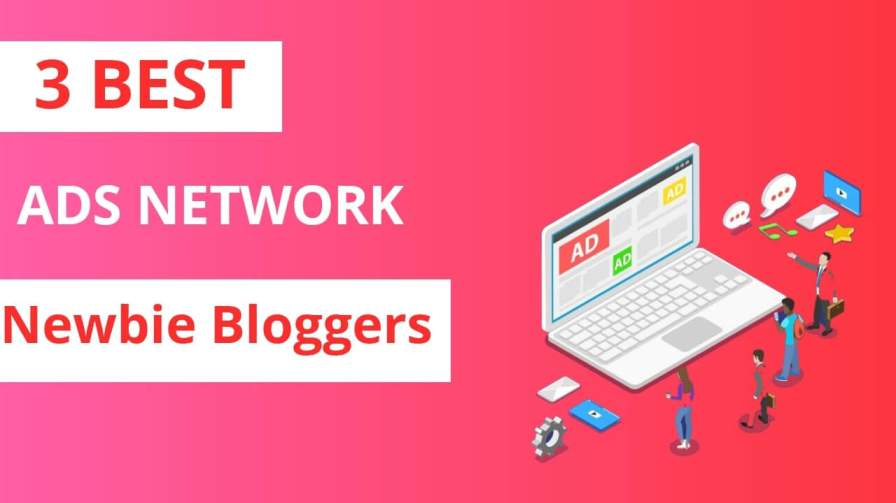 3 best ad network for newbie blogger