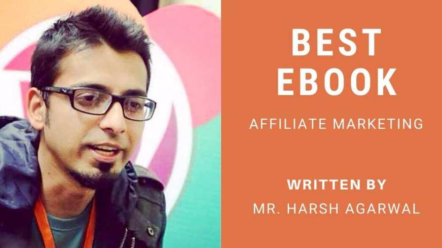 affiliate marketing ebook by Harsh agarwal