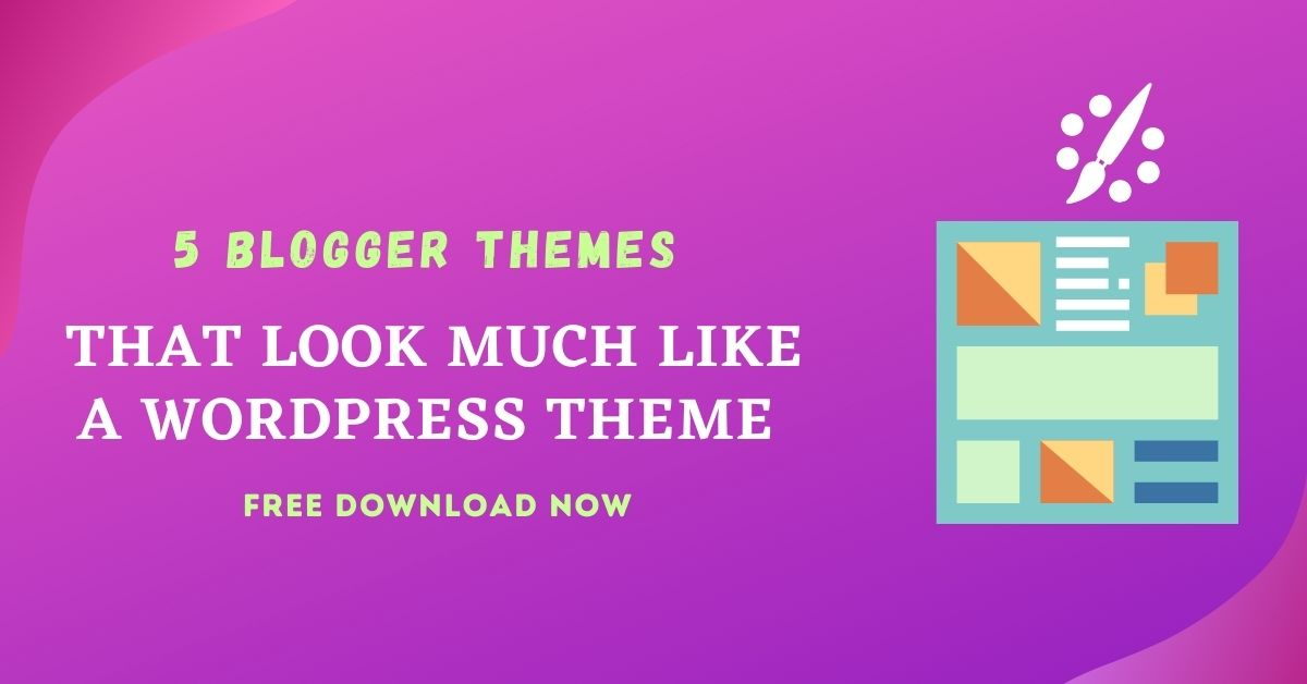 5 Free Blogger Themes That Look Much Like A WordPress Theme