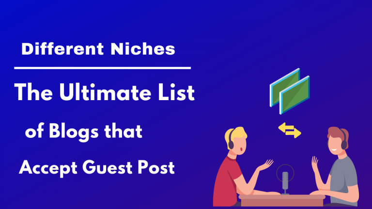 30+ Ultimate List of Blogs that Accept Guest Post