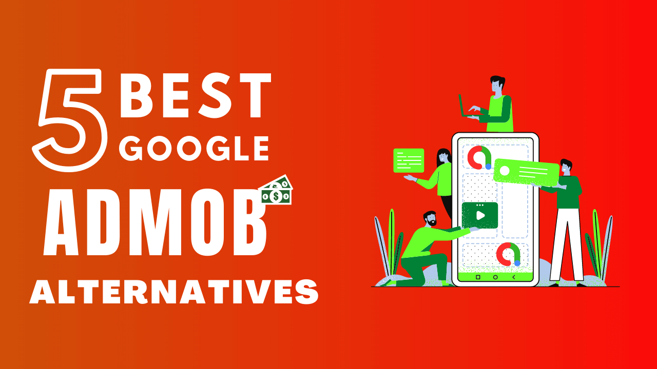 5 Best Google Admob alternative ad Network