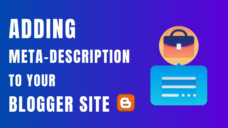 Adding Meta Description on your blogger site