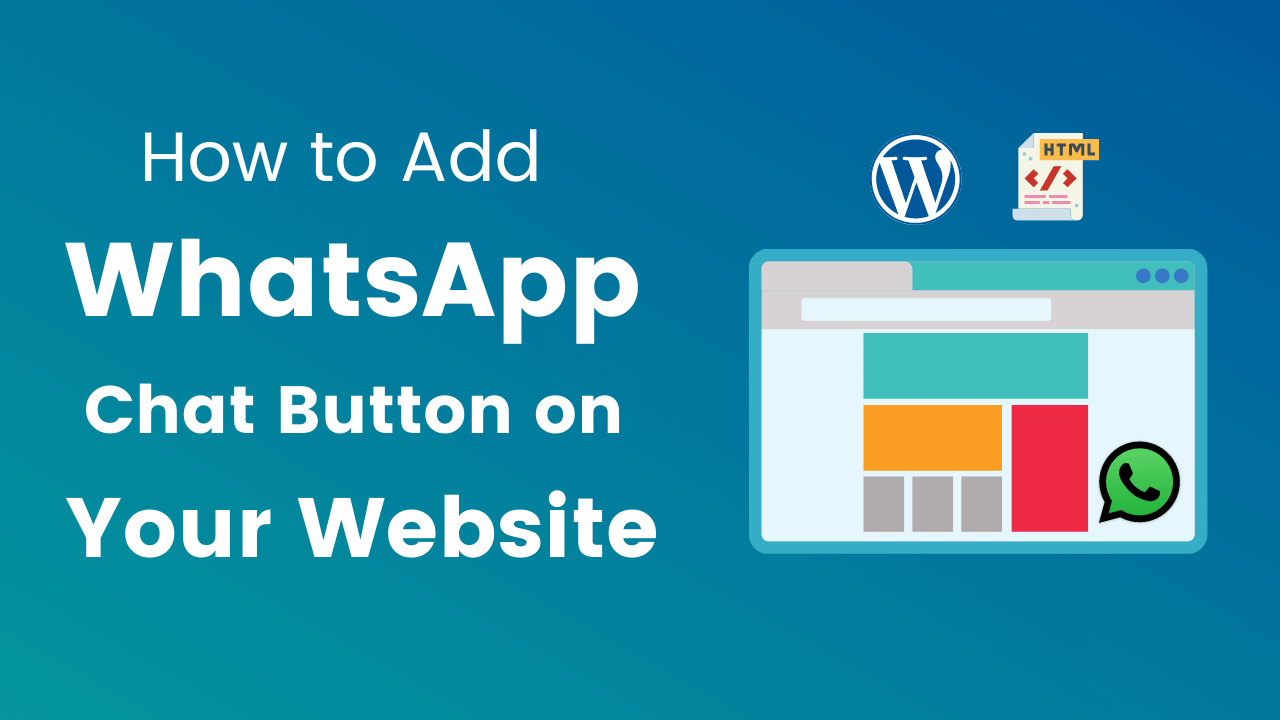 How to Add WhatsApp Chat Button on Your Blog