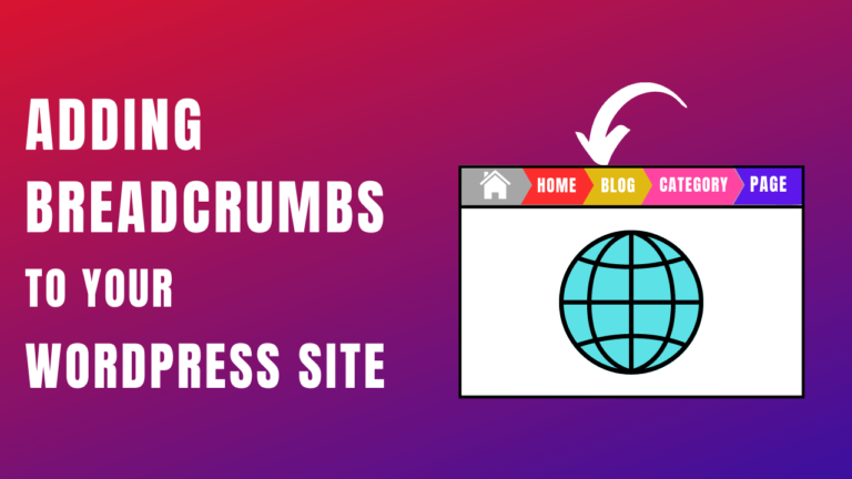 How to Adding Breadcrumbs to your WordPress Site