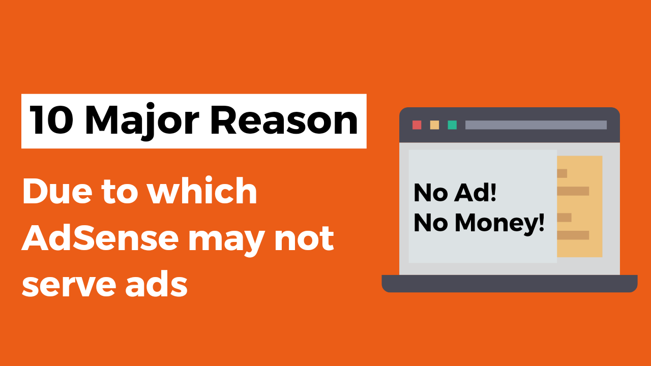 Why adsense ads not show on your blog